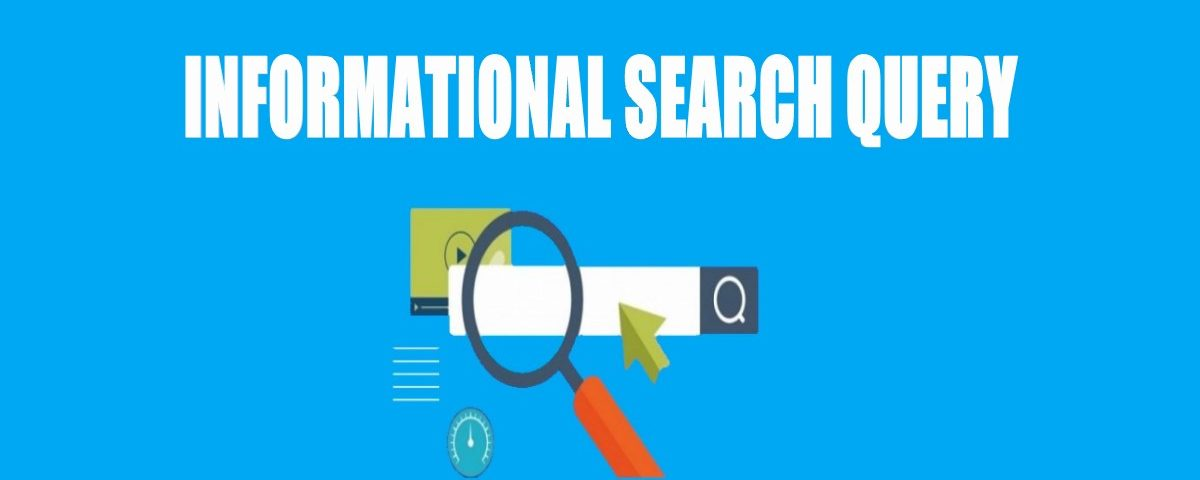 What is Informational Search Query