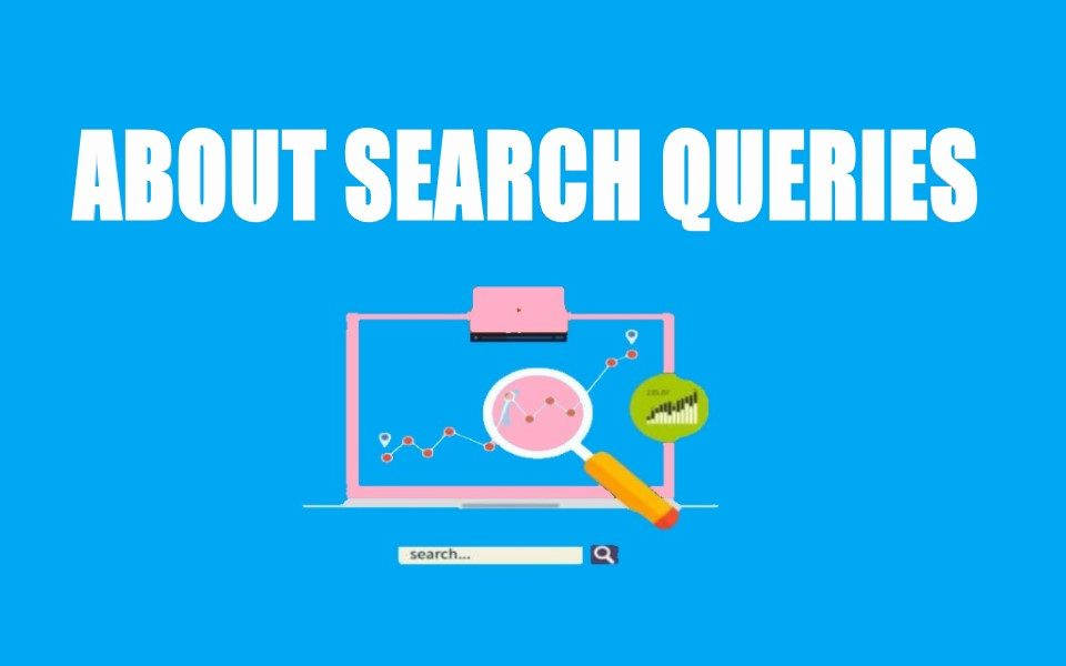 About Search Queries