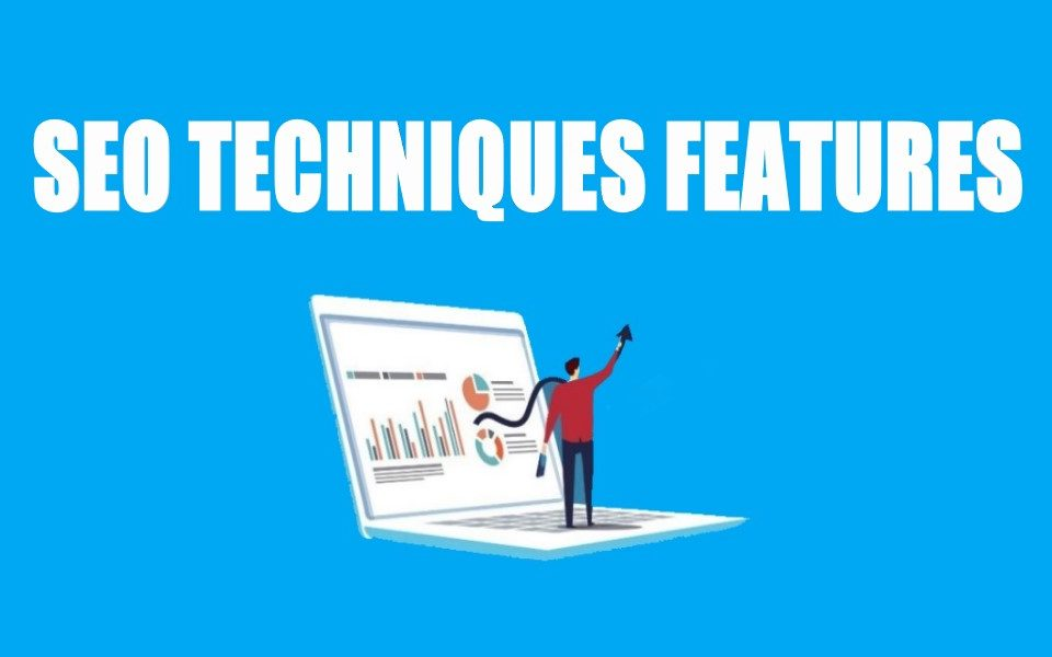 Features of SEO Techniques