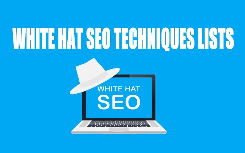 Popular Lists of White Hat SEO Techniques
