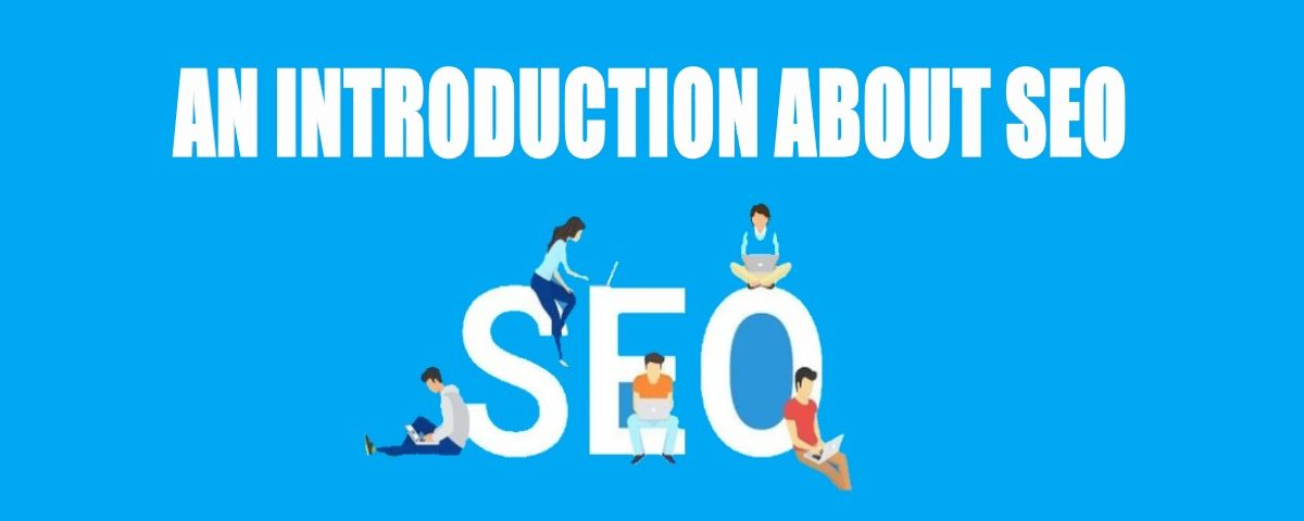 An Introduction About SEO