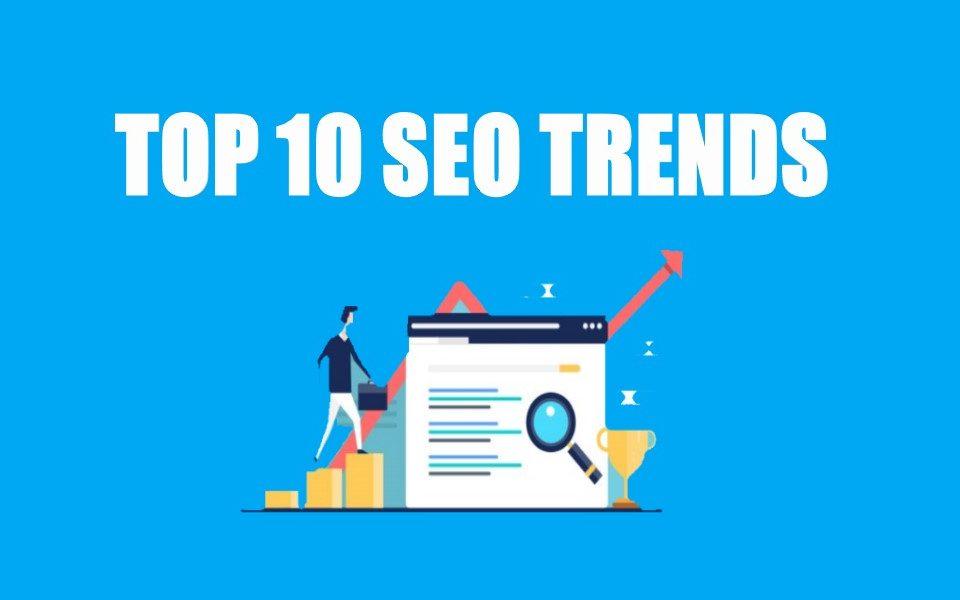 Top 10 SEO Trends in 2021