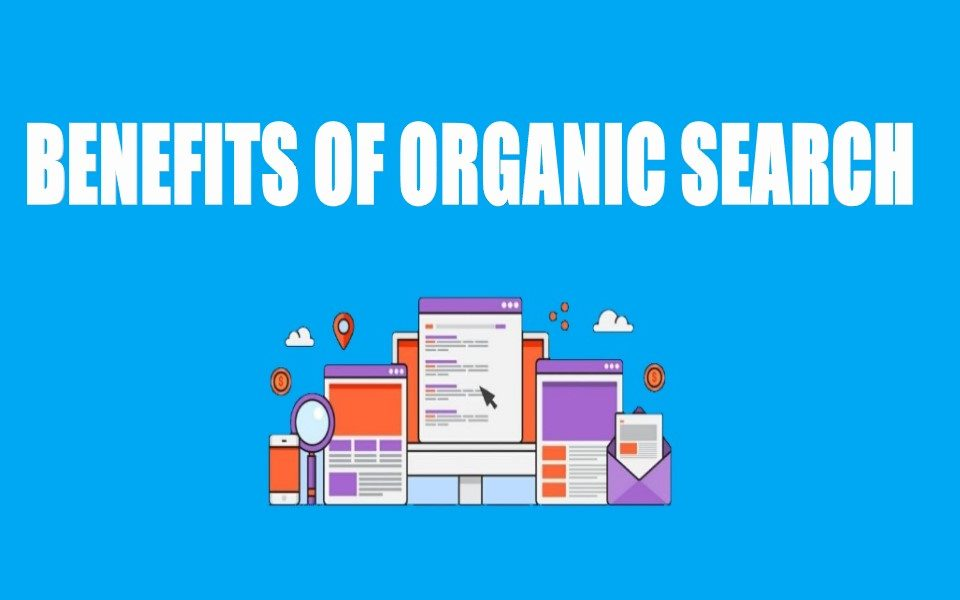 Benefits of Organic Search