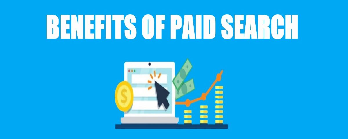 Benefits of Paid Search in Digital Marketing
