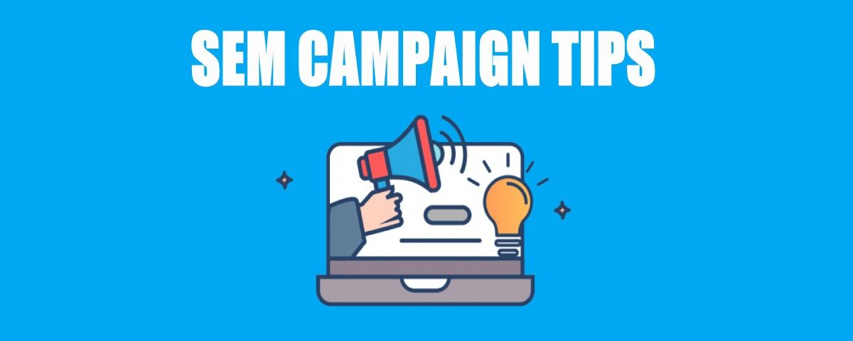 Key Tips for Successful SEM Campaign