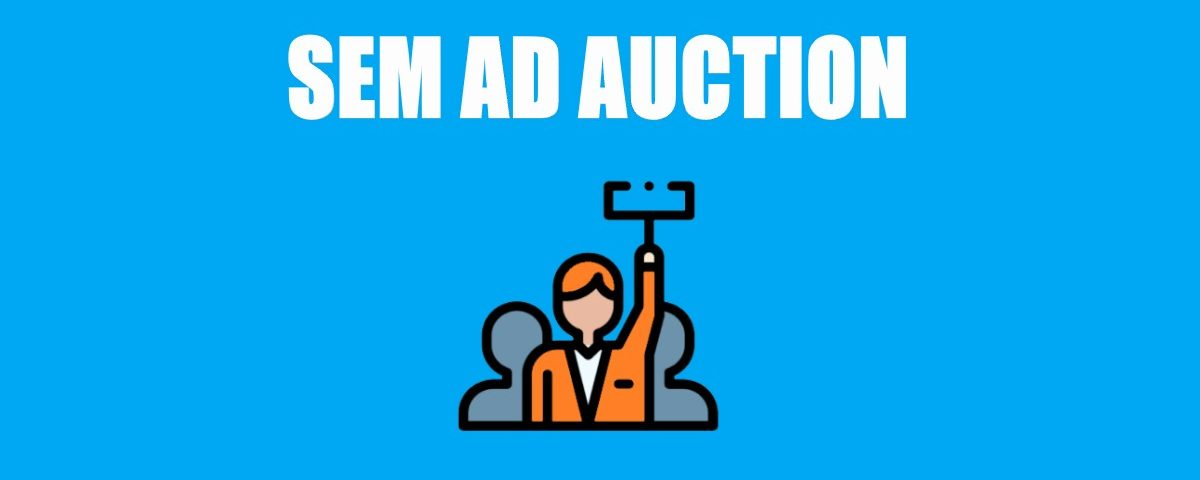 How a Typical SEM Ad Auction Works?